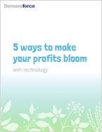 5 ways to make your profits bloom with Demandforce