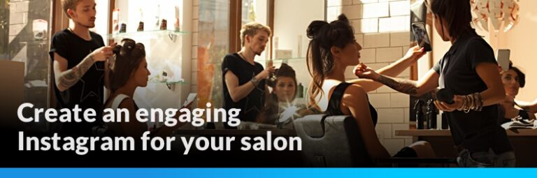 Creating an Engaging Instagram for your Salon