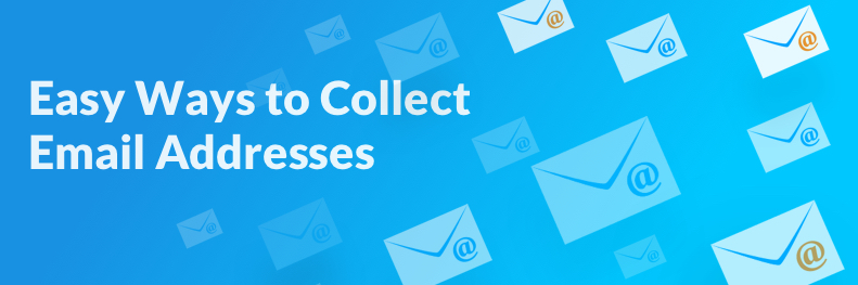 Collecting Email Addresses for Marketing
