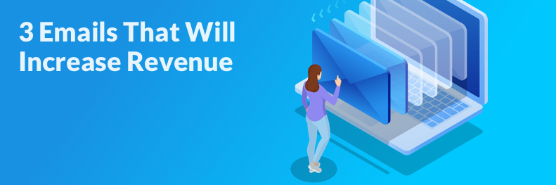 3 emails that increase small business revenue